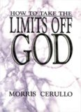 How to Take the Limits Off God