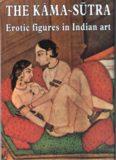 The Kāma-Sūtra: Erotic figures in Indian art