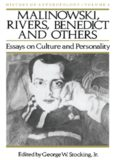 Malinowski, Rivers, Benedict and Others: Essays on Culture and Personality
