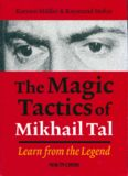 The Magic Tactics Of Mikhail Tal. Learn From The Legend