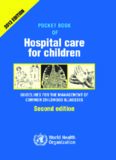 Pocket book of hospital care for children : guidleines for the management of common illnesses with limited resources.