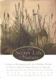 The Secret Life of Nature: Living in Harmony With the Hidden World