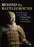 Beyond the Battleground: Classic Strategies from the Yijing and Baguazhang for Managing Crisis