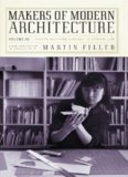 Makers of Modern Architecture, Volume III: From Antoni Gaudí to Maya Lin