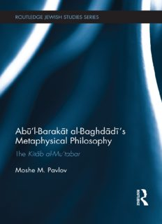 Abū'l-Barakāt al-Baghdādī's Metaphysical Philosophy: The Kitāb al-Mu'tabar
