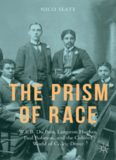 The Prism of Race: W.E.B. Du Bois, Langston Hughes, Paul Robeson, and the Colored World of Cedric