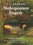 Shakespearean Tragedy: Lectures on Hamlet, Othello, King Lear Macbeth