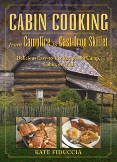 Cabin Cooking from Campfire to Cast-iron Stove Delicious Easy-to-fix Recipes for Camp, Cabin, or Trail