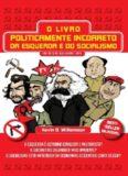 O livro Politicamente Incorreto da Esquerda e do Socialismo