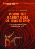 Down the Rabbit Hole of Leadership: Leadership Pathology in Everyday Life