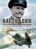 "RAF top gun : the story of Battle of Britain ace and world air speed holder Air Cdre E.M. ""Teddy"" Donaldson CB, CBE, DSO, AFC*, LoM (USA)"
