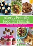 Allergy-Friendly Food for Families: 120 Gluten-Free, Dairy-Free, Nut-Free, Egg-Free, and Soy-Free