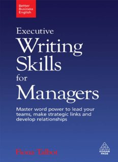 Executive Writing Skills for Managers: Master Word Power to Lead Your Teams, Make Strategic Links and Develop Relationships (Better Business English)