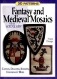 Fantasy and Medieval Mosaics for the Scroll Saw: 33 Patterns for Castles, Dragons, Knights