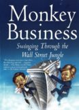 Monkey Business- Swinging Through the Wall Street Jungle