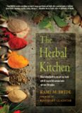 The Herbal Kitchen: Bring Lasting Health to You and Your Family with 50 Easy-To-Find Common Herbs and Over 250 Recipes (2019 edititon)