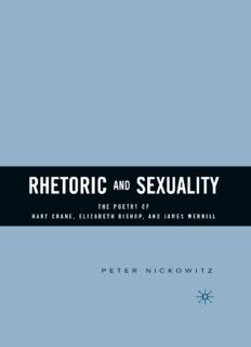Rhetoric and Sexuality: The Poetry of Hart Crane, Elizabeth Bishop, and James Merrill