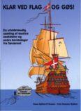"""Ovesen, S.S. & Kjølsen, F.H., """"Klar ved flag og gøs. En ufuldstændig samling af muntre anekdoter"""
