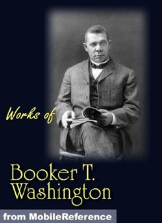 Works of Booker T. Washington: The Future of the American Negro, the Negro Problem, Up From Slavery: An Autobiography, Heroes in Black Skins, Addresses in Memory of Carl Schurz, Atlanta Compromise (Mobi Collected Works)