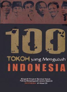 100 tokoh yang mengubah Indonesia: biografi singkat seratus tokoh paling berpengaruh dalam sejarah Indonesia di abad 20