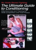 No Holds Barred Fighting: The Ultimate Guide to Conditioning: Elite Exercises and Training for NHB Competition and Total Fitness (No Holds Barred Fighting series)