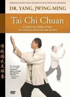 Dr. Yang Jwing-Ming's 'Tai Chi Chuan (Classical Yang Style)'
