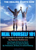 HEAL YOURSELF 101 by Markus Rothkranz
