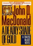 Deadly Shade of Gold (Travis McGee Mysteries (Paperback))