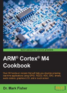ARM Cortex M4 cookbook : over 50 hands-on recipes that will help you develop amazing real-time applications using GPIO, RS232, ADC, DAC, timers, audio codecs, graphics LCD, and a touch screen