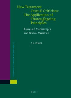 New Testament Textual Criticism: The Application of Thoroughgoing Principles: Essays on Manuscripts and Textual Variation (Supplements to Novum Testamentum)