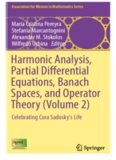 Harmonic analysis, partial differential equations, banach spaces, and Operator Theory (Volume 2) : celebrating Cora Sadosky's life