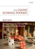 The Credit Scoring Toolkit: Theory and Practice for Retail Credit Risk Management and Decision