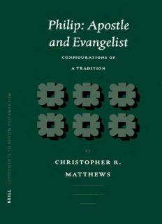 Philip: Apostle and Evangelist : Configurations of a Tradition (Supplements to Novum Testamentum) (Supplements to Novum Testamentum)