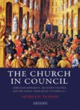 The Church in Council: Conciliar Movements, Religious Practice and the Papacy from Nicea to Vatican II (International Library of Historical Studies)