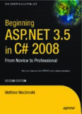 Beginning ASP.NET 3.5 in C# 2008: From Novice to Professional, Second Edition (Beginning: from