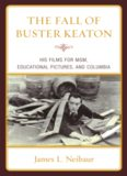 The Fall of Buster Keaton: His Films for M-G-M, Educational Pictures, and Columbia