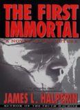 Halperin, James L. - The First Immortal