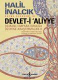 Devleti Aliyye Osmanlı İmparatorluğu Üzerine Araştırmalar 2 - Halil İnalcık