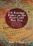 US Foreign Policy in the Post-Cold War Era: Restraint versus Assertiveness From George H. W. Bush