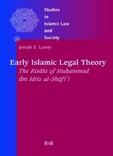 Early Islamic Legal Theory: The Risala of Muhammad Ibn Idris Al-shafi-i (Studies in Islamic Law and Society)
