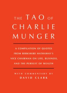 Tao of Charlie Munger: A Compilation of Quotes from Berkshire Hathaway's Vice Chairman on Life, Business, and the Pursuit of Wealth With Commentary