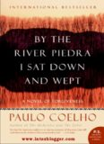 Coelho, Paulo – By The River Piedra I Sat Down and Wept