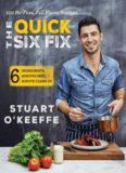The Quick Six Fix: 100 No-Fuss, Full-Flavor Recipes - Six Ingredients, Six Minutes Prep, Six