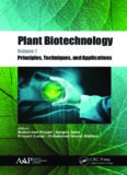 Plant biotechnology. Volume 1, Principles, techniques, and applications