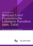 Bonjour Lolo! Französische »Lohengrin«-Parodien 1886–1900
