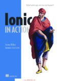 Ionic in Action HYBRID MOBILE APPS WITH IONIC AND ANGULARJS