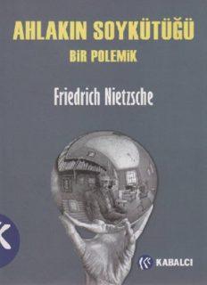 Ahlakın Soykütüğü - Friedrich Wilhelm Nietzsche