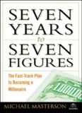 Seven Years to Seven Figures: The Fast-Track Plan to Becoming a Millionaire