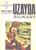 Uzayda Suikast - Philip K. Dick