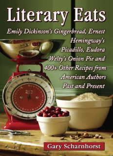 Literary eats : Emily Dickinson's gingerbread, Ernest Hemingway's picadillo, Eudora Welty's onion pie and 400+ other recipes from American authors past and present